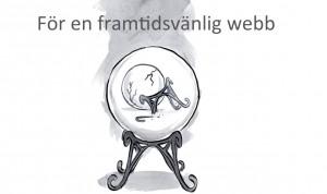 För en framtidsvänlig webb